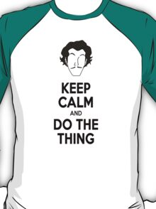 Keep Calm and do the thing T-Shirt