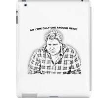 ...am I the only one around here? iPad Case/Skin