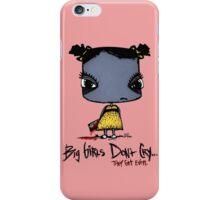 Big Girls Get Even iPhone Case/Skin