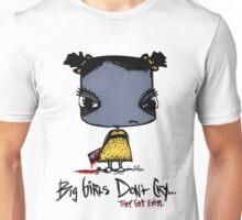 Big Girls Get Even Unisex T-Shirt