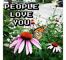 """""""People Love You"""" Photographic Print"""