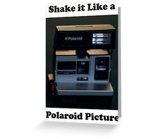 Shake it Like a Polaroid Picture Greeting Card