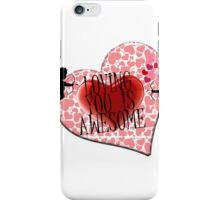 loving you is awesome  iPhone Case/Skin