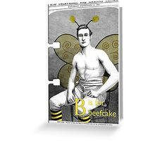 B is for Beefcake Greeting Card