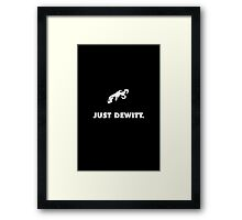 Just DeWitt Framed Print