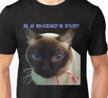 R U MATSO`S FAN? Unisex T-Shirt