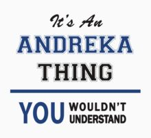 It's an ANDREKA thing, you wouldn't understand !! by thinging