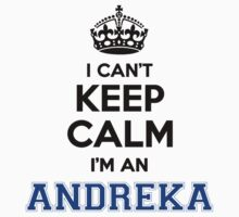 I cant keep calm Im an ANDREKA by icanting