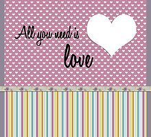 all you need is love by studenna