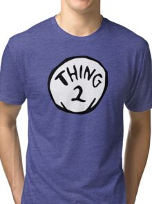 Thing one, thing two. Funny for couples Tri-blend T-Shirt
