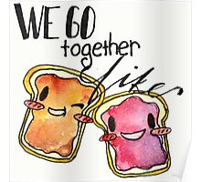 We Go Together like Peanut Butter and Jelly Poster