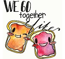 We Go Together like Peanut Butter and Jelly Photographic Print