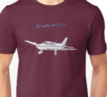 I'd rather be flying Unisex T-Shirt