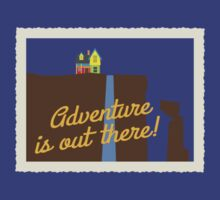 Adventure Is Out There! by Amy Harrison