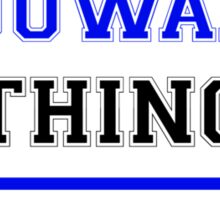 It's an ANJUWANTA thing, you wouldn't understand !! Sticker