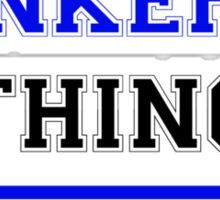 It's an ANKERS thing, you wouldn't understand !! Sticker