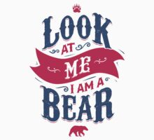 LOOK AT ME I AM A BEAR Baby Tee
