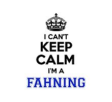 I cant keep calm Im a FAHNING Photographic Print