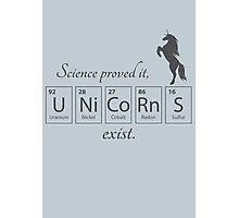 Unicorns exist Photographic Print