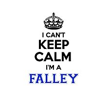 I cant keep calm Im a FALLEY Photographic Print