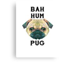 BAH HUM PUG Canvas Print