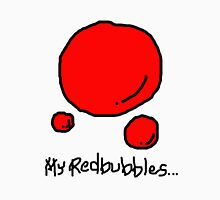 my redbubbles Unisex T-Shirt