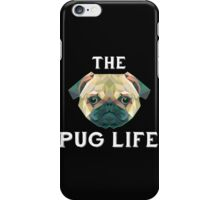 The Pug Life iPhone Case/Skin