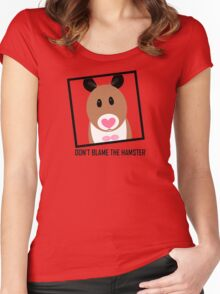 DON'T BLAME THE HAMSTER Women's Fitted Scoop T-Shirt