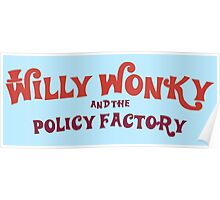 Willy Wonky and the Policy Factory Poster