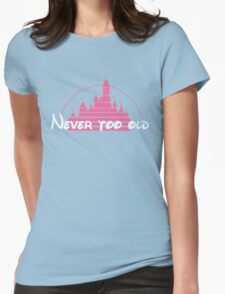 Never too old PINK Womens Fitted T-Shirt
