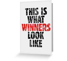 THIS IS WHAT WINNERS LOOK LIKE (Vintage Black/Red) Greeting Card