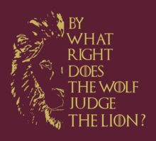By what right does the wolf judge the lion? T-Shirt