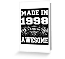 Made in 1998... 17 Years of being Awesome Greeting Card