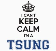 I cant keep calm Im a TSUNG by icant