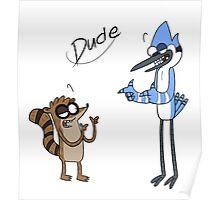 "Regular Show ""Dude"" Poster"