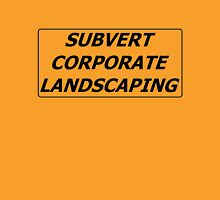 Subvert Corporate Landscaping Unisex T-Shirt