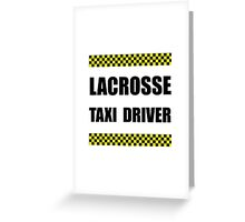 Lacrosse Taxi Driver Greeting Card