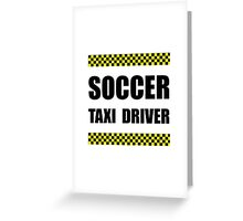 Soccer Taxi Driver Greeting Card