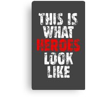 THIS IS WHAT HEROES LOOK LIKE (Vintage White-Red) Canvas Print