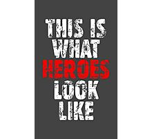 THIS IS WHAT HEROES LOOK LIKE (Vintage White-Red) Photographic Print