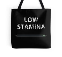 Low stamina Tote Bag
