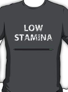 Low stamina T-Shirt