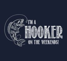Hooker on the Weekend by shakeoutfitters