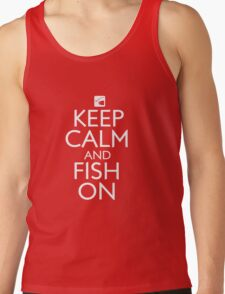 Keep Calm and Fish On Tank Top