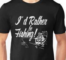Rather Be Fishing Unisex T-Shirt