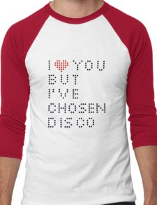 I ♥ you but I've chosen disco Men's Baseball ¾ T-Shirt
