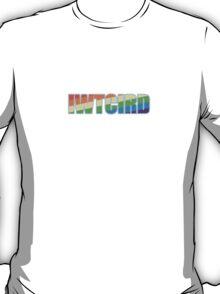 IWTCIRD T-Shirt