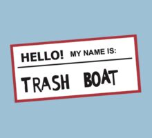 Trashboat is my name now dude! Kids Tee