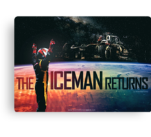 The Iceman Returns Poster Canvas Print