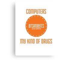 BitsAndBytes, Computers are my drugs Canvas Print
